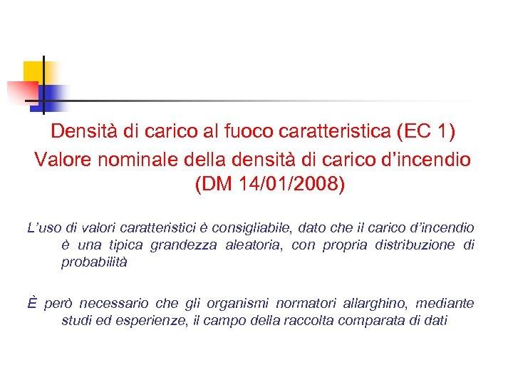 Densità di carico al fuoco caratteristica (EC 1) Valore nominale della densità di carico