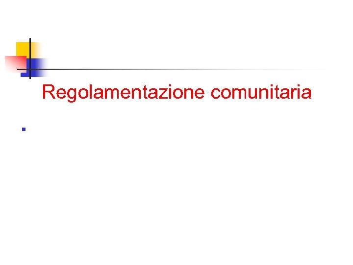 Regolamentazione comunitaria n