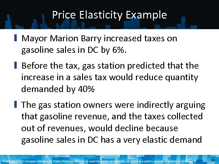 Price Elasticity Example ▮ Mayor Marion Barry increased taxes on gasoline sales in DC