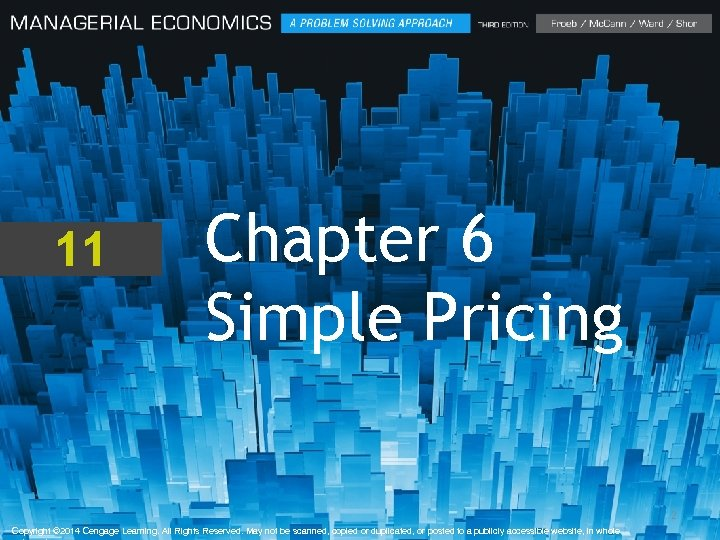 11 Chapter 6 Simple Pricing 2 Copyright © 2014 Cengage Learning. All Rights Reserved.