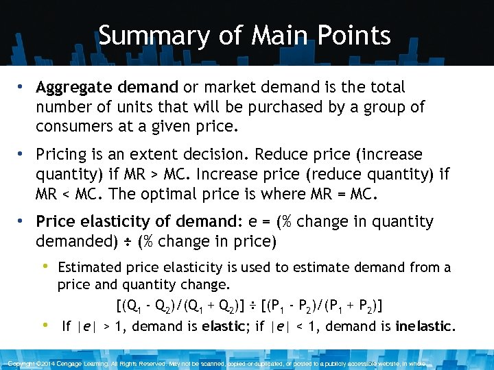 Summary of Main Points • Aggregate demand or market demand is the total number
