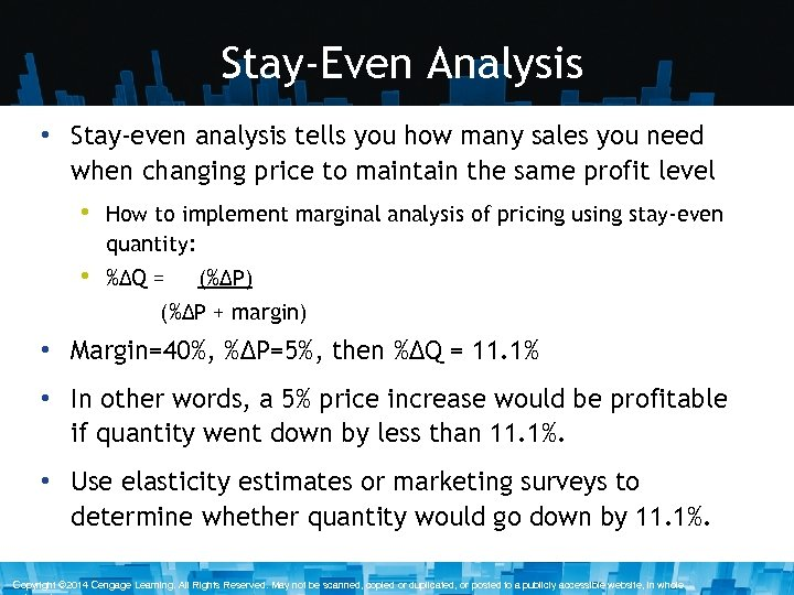Stay-Even Analysis • Stay-even analysis tells you how many sales you need when changing