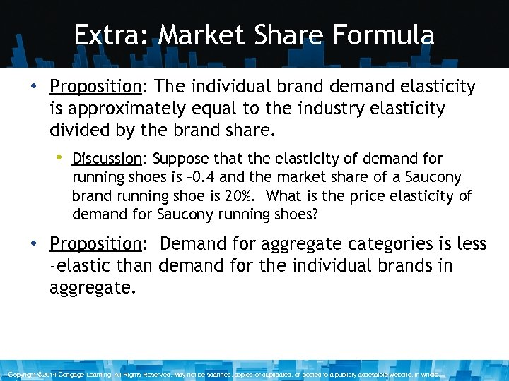 Extra: Market Share Formula • Proposition: The individual brand demand elasticity is approximately equal