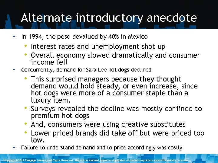 Alternate introductory anecdote • In 1994, the peso devalued by 40% in Mexico •