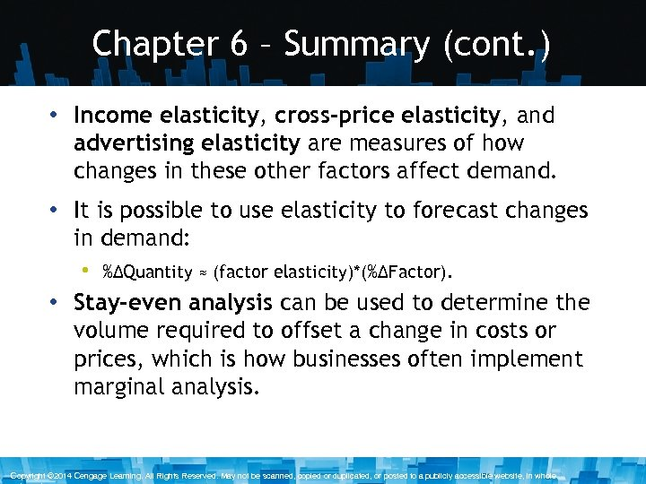 Chapter 6 – Summary (cont. ) • Income elasticity, cross-price elasticity, and advertising elasticity