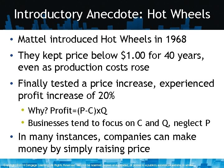 Introductory Anecdote: Hot Wheels • Mattel introduced Hot Wheels in 1968 • They kept