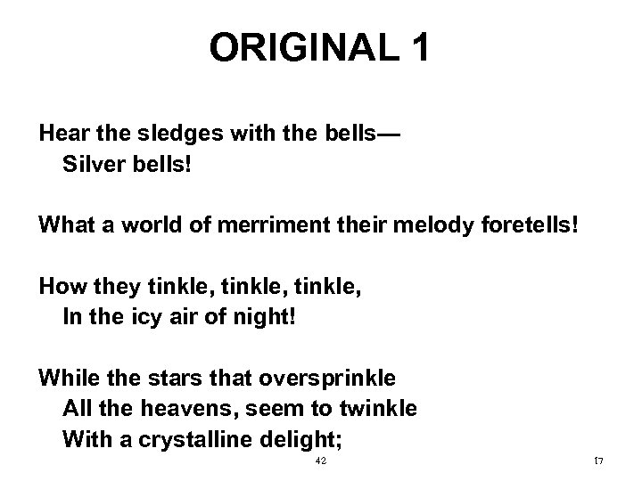 ORIGINAL 1 Hear the sledges with the bells— Silver bells! What a world of