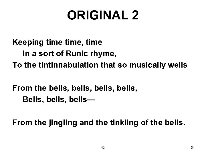 ORIGINAL 2 Keeping time, time In a sort of Runic rhyme, To the tintinnabulation