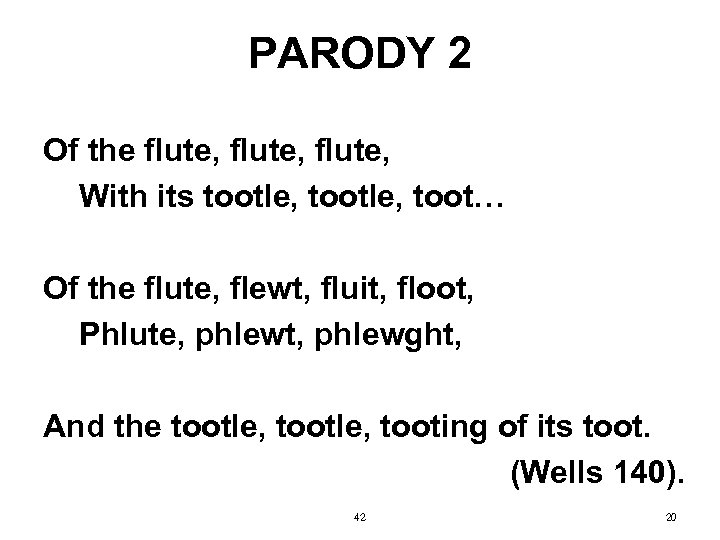 PARODY 2 Of the flute, With its tootle, toot… Of the flute, flewt, fluit,