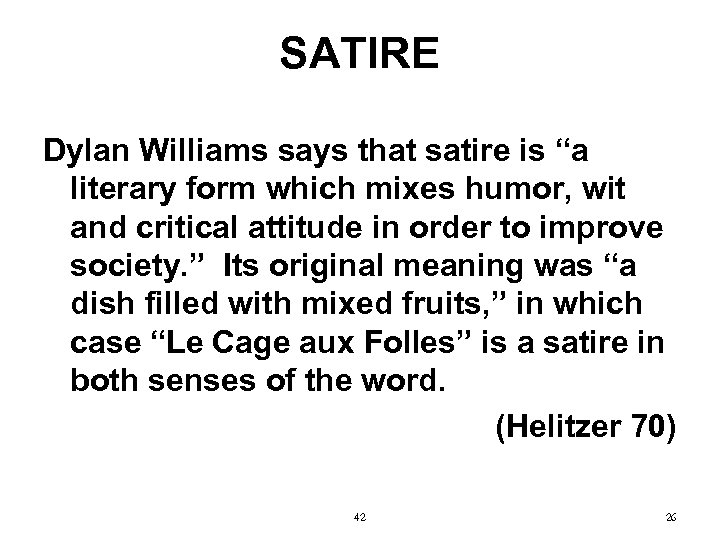 """SATIRE Dylan Williams says that satire is """"a literary form which mixes humor, wit"""