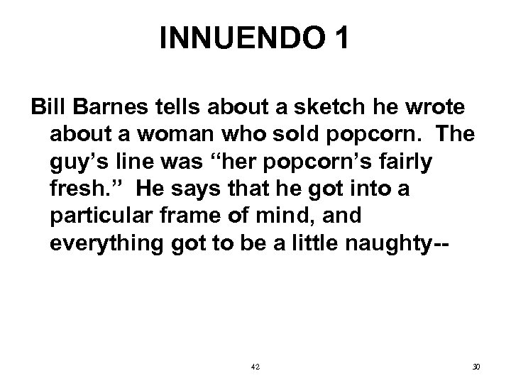 INNUENDO 1 Bill Barnes tells about a sketch he wrote about a woman who