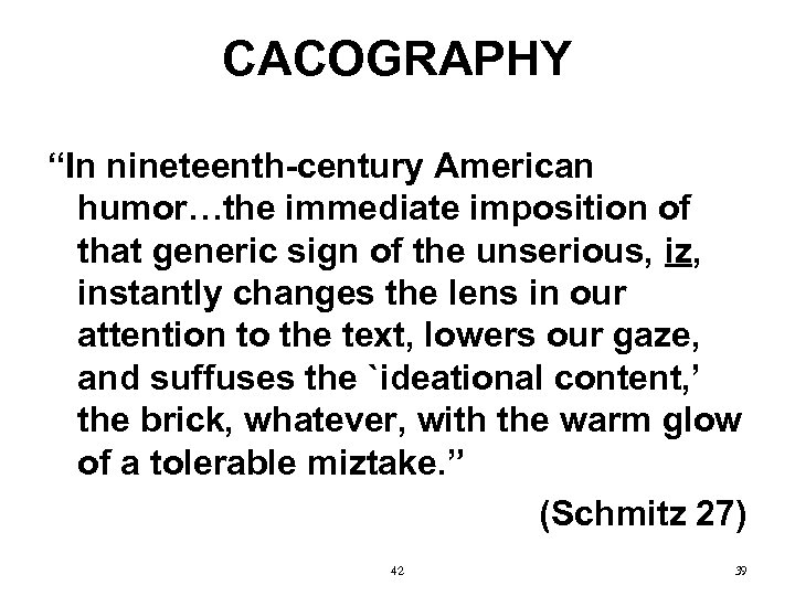 """CACOGRAPHY """"In nineteenth-century American humor…the immediate imposition of that generic sign of the unserious,"""