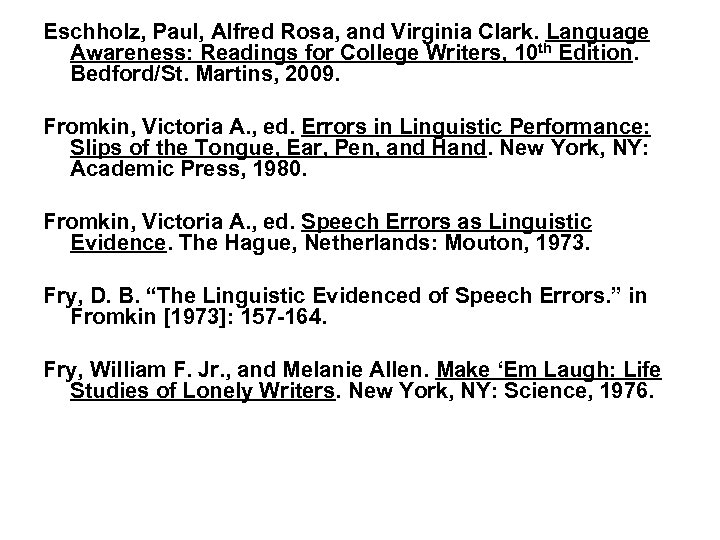 Eschholz, Paul, Alfred Rosa, and Virginia Clark. Language Awareness: Readings for College Writers, 10