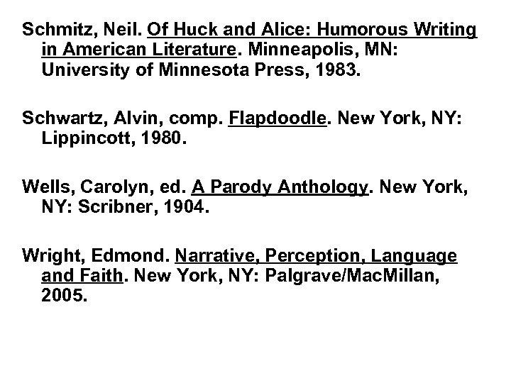 Schmitz, Neil. Of Huck and Alice: Humorous Writing in American Literature. Minneapolis, MN: University