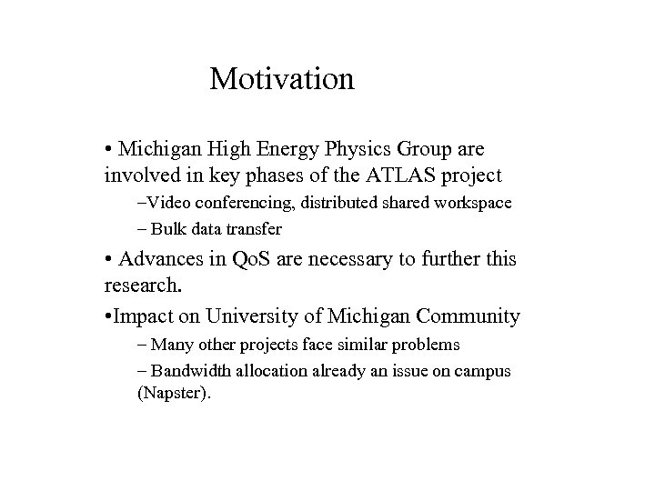 Motivation • Michigan High Energy Physics Group are involved in key phases of the