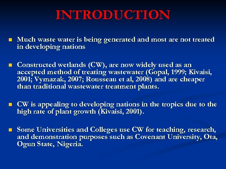 INTRODUCTION n Much waste water is being generated and most are not treated in
