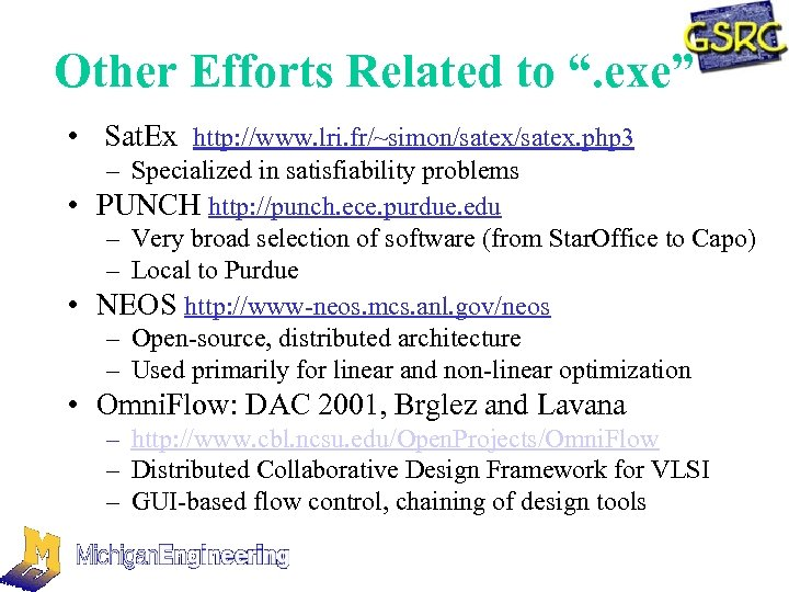 """Other Efforts Related to """". exe"""" • Sat. Ex http: //www. lri. fr/~simon/satex. php"""