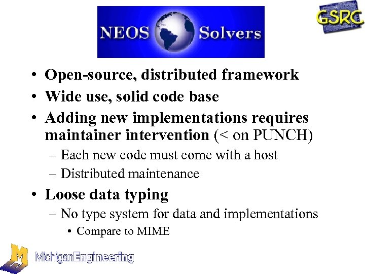 • Open-source, distributed framework • Wide use, solid code base • Adding new