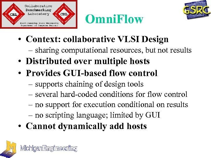 Omni. Flow • Context: collaborative VLSI Design – sharing computational resources, but not results