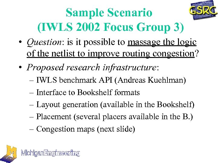 Sample Scenario (IWLS 2002 Focus Group 3) • Question: is it possible to massage