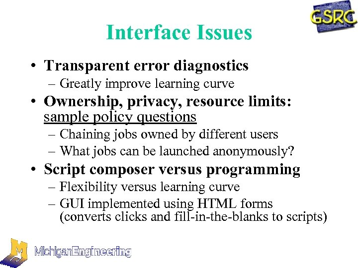 Interface Issues • Transparent error diagnostics – Greatly improve learning curve • Ownership, privacy,
