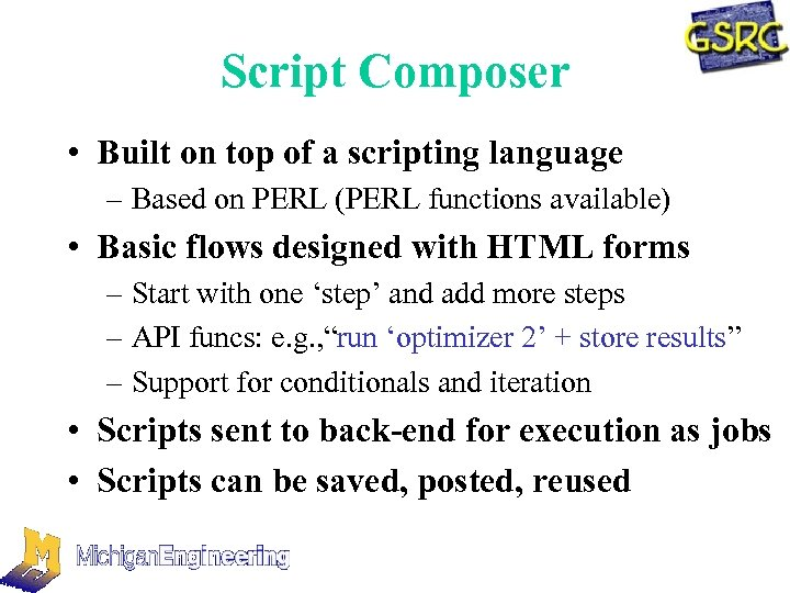 Script Composer • Built on top of a scripting language – Based on PERL