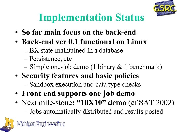 Implementation Status • So far main focus on the back-end • Back-end ver 0.