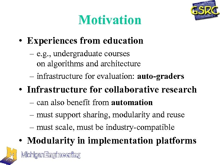 Motivation • Experiences from education – e. g. , undergraduate courses on algorithms and
