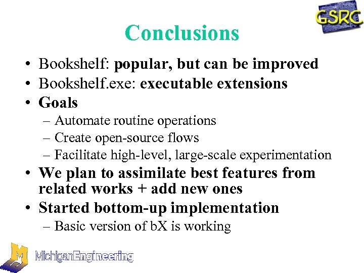 Conclusions • Bookshelf: popular, but can be improved • Bookshelf. exe: executable extensions •