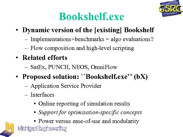 Bookshelf. exe • Dynamic version of the [existing] Bookshelf – Implementations+benchmarks = algo evaluations?