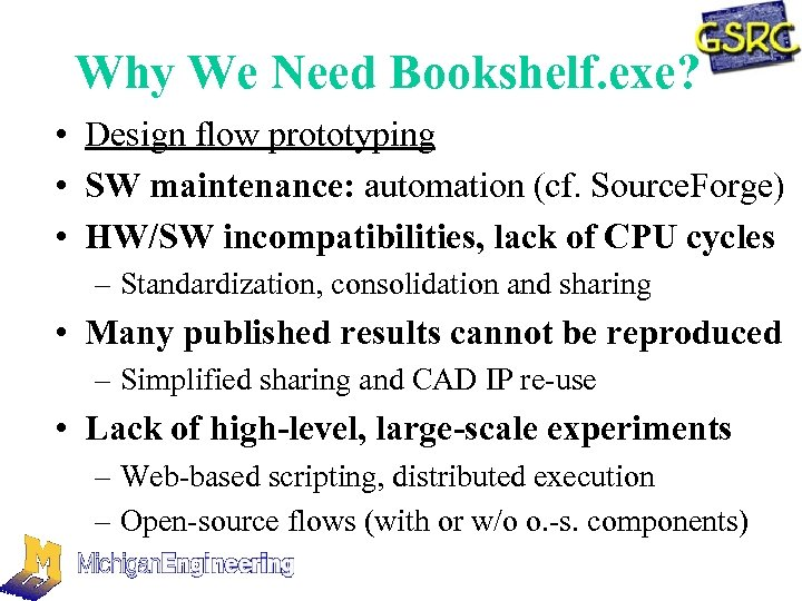 Why We Need Bookshelf. exe? • Design flow prototyping • SW maintenance: automation (cf.