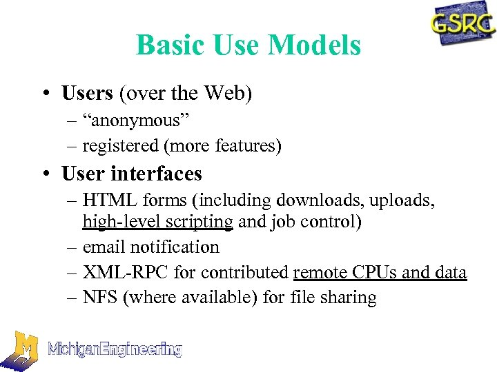 """Basic Use Models • Users (over the Web) – """"anonymous"""" – registered (more features)"""