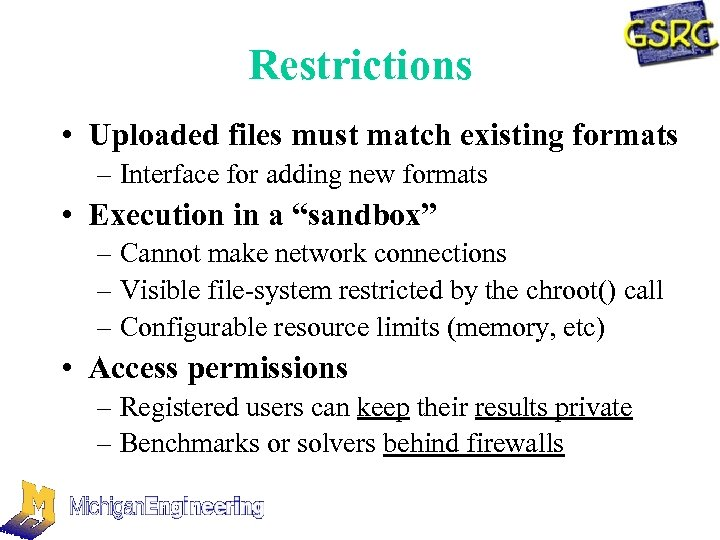 Restrictions • Uploaded files must match existing formats – Interface for adding new formats