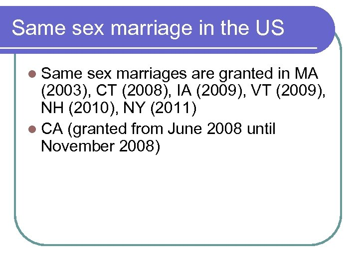Same sex marriage in the US l Same sex marriages are granted in MA