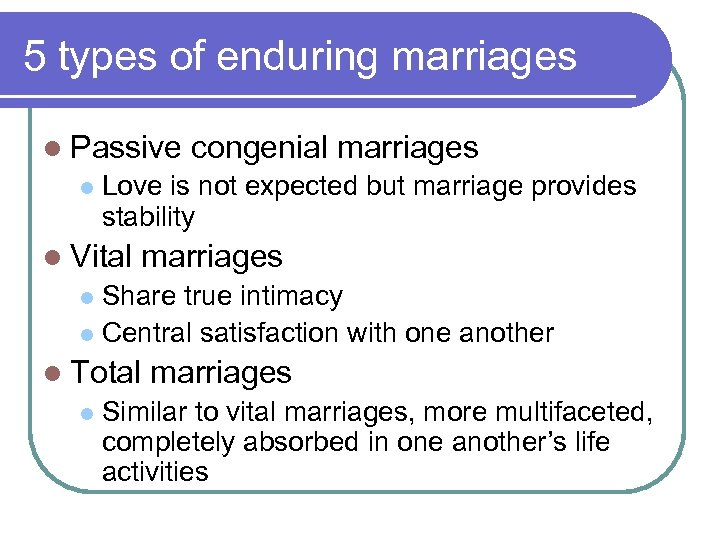 5 types of enduring marriages l Passive l congenial marriages Love is not expected