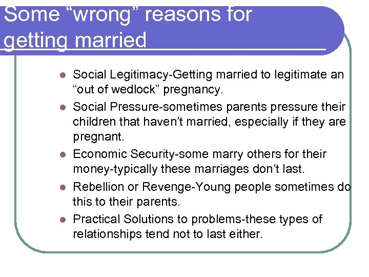 """Some """"wrong"""" reasons for getting married l l l Social Legitimacy-Getting married to legitimate"""