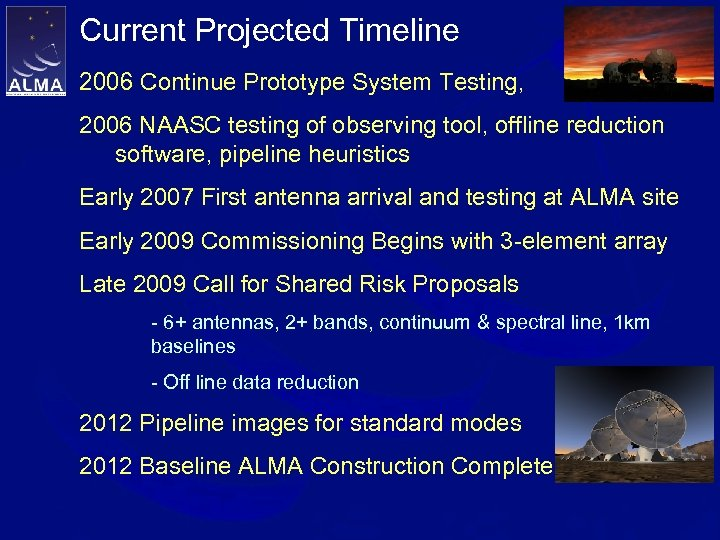 Current Projected Timeline 2006 Continue Prototype System Testing, Socorro 2006 NAASC testing of observing