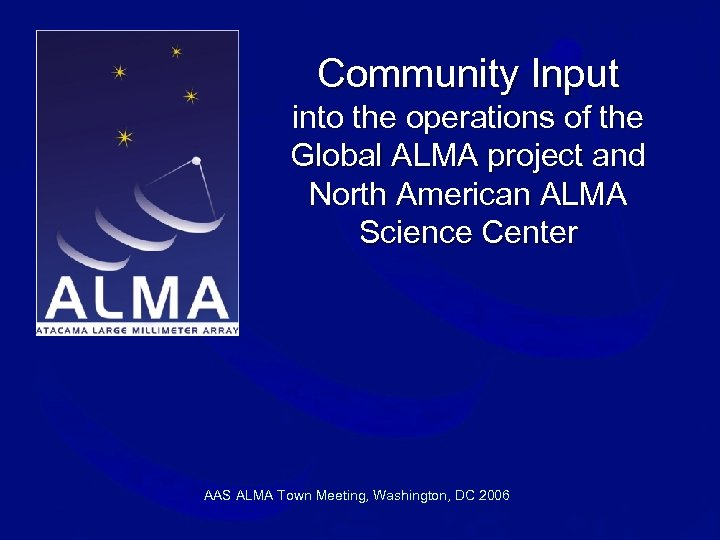 Community Input into the operations of the Global ALMA project and North American ALMA
