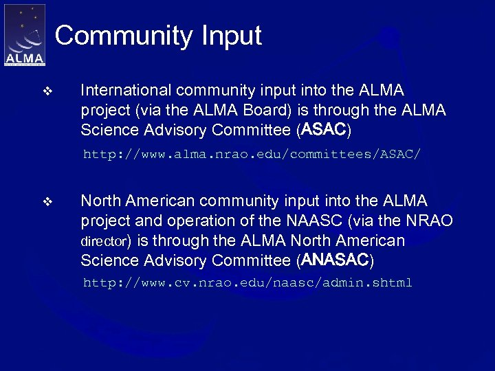 Community Input v International community input into the ALMA project (via the ALMA Board)