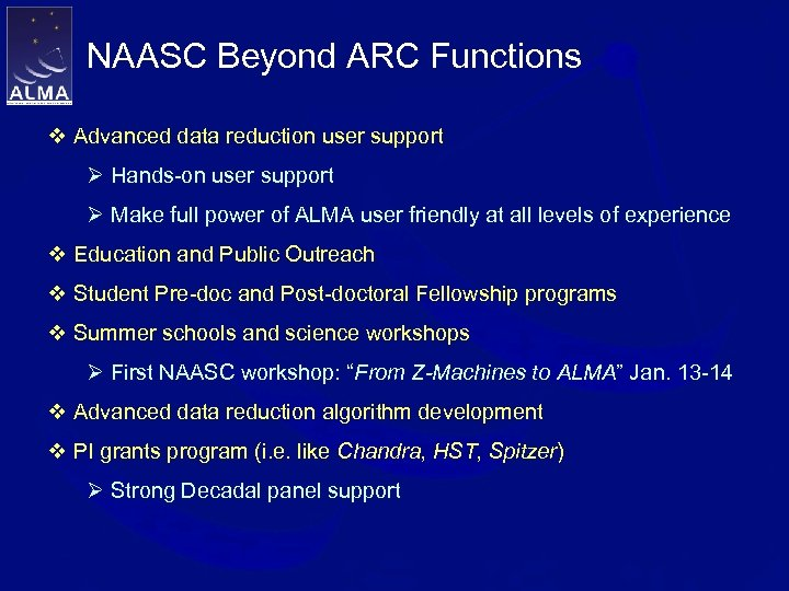 NAASC Beyond ARC Functions v Advanced data reduction user support Ø Hands-on user support