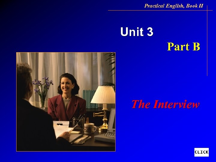 Practical English, Book II Unit 3 Part B The Interview