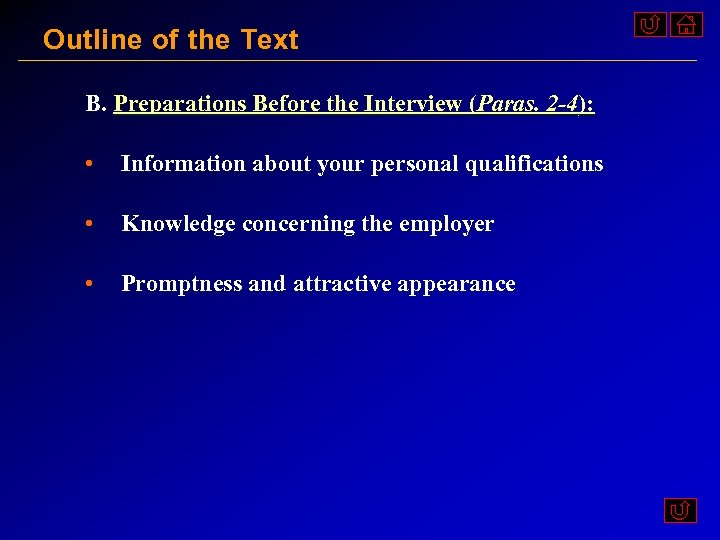 Outline of the Text B. Preparations Before the Interview (Paras. 2 -4): • Information