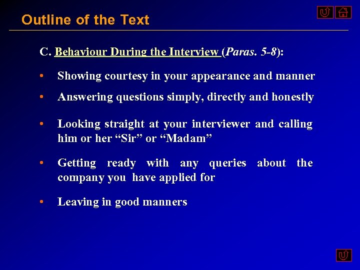 Outline of the Text C. Behaviour During the Interview (Paras. 5 -8): • Showing
