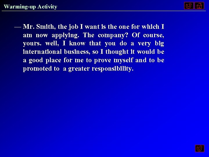 Warming-up Activity — Mr. Smith, the job I want is the one for which