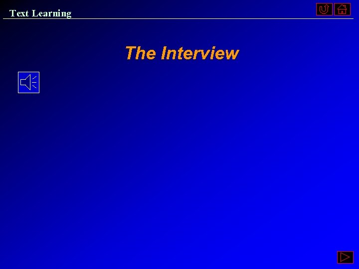 Text Learning The Interview
