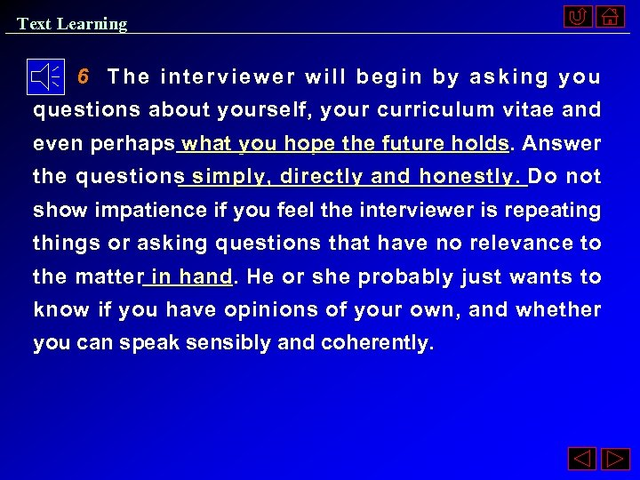 Text Learning 6 The interviewer will begin by asking you questions about yourself, your