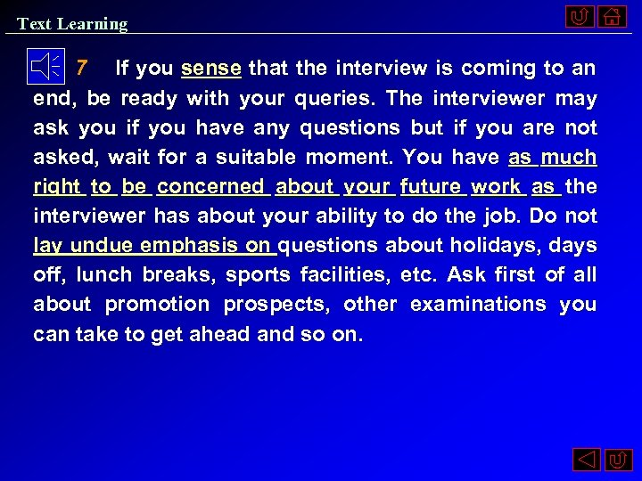 Text Learning 7 If you sense that the interview is coming to an end,