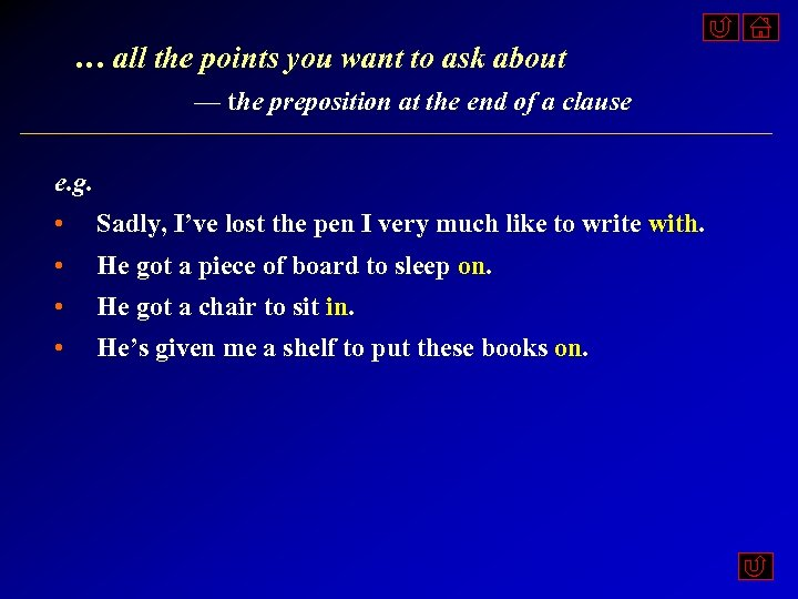 … all the points you want to ask about — the preposition at the