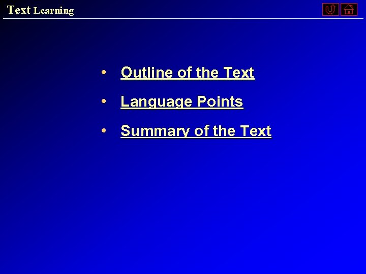 Text Learning • Outline of the Text • Language Points • Summary of the