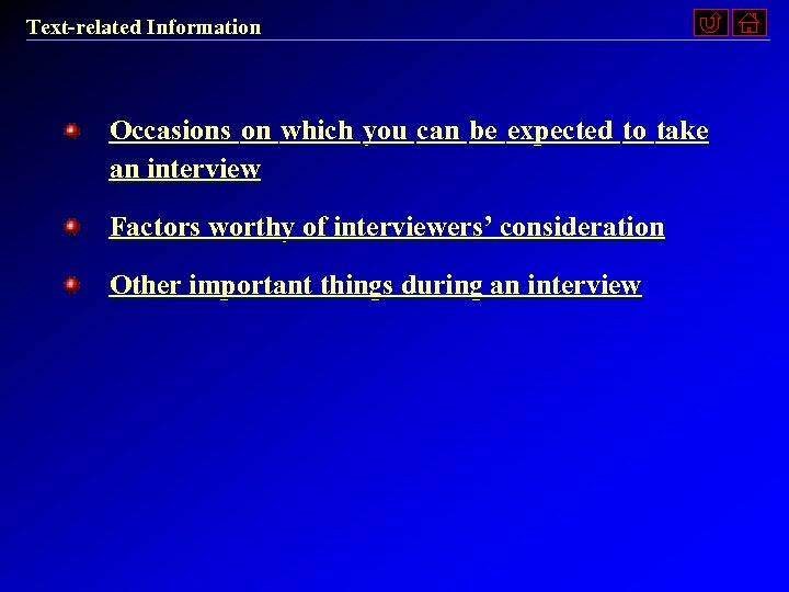 Text-related Information Occasions on which you can be expected to take an interview Factors